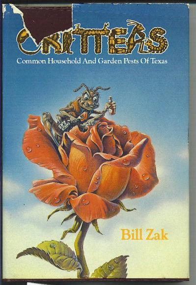 "Cover of ""Critters: Common Household And Garden Pests of Texas"" by Bill Zak."
